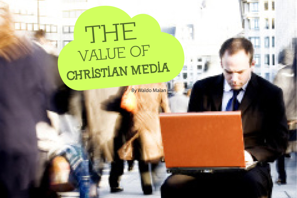 The Value of Christian Media