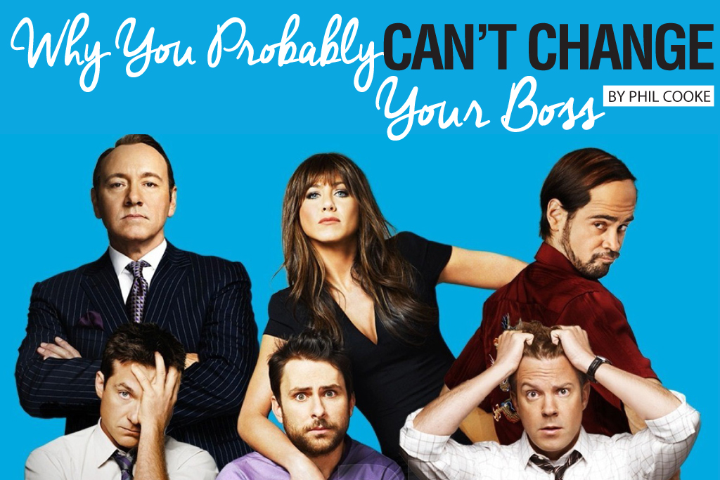 Why You Probably Can't Change Your Boss