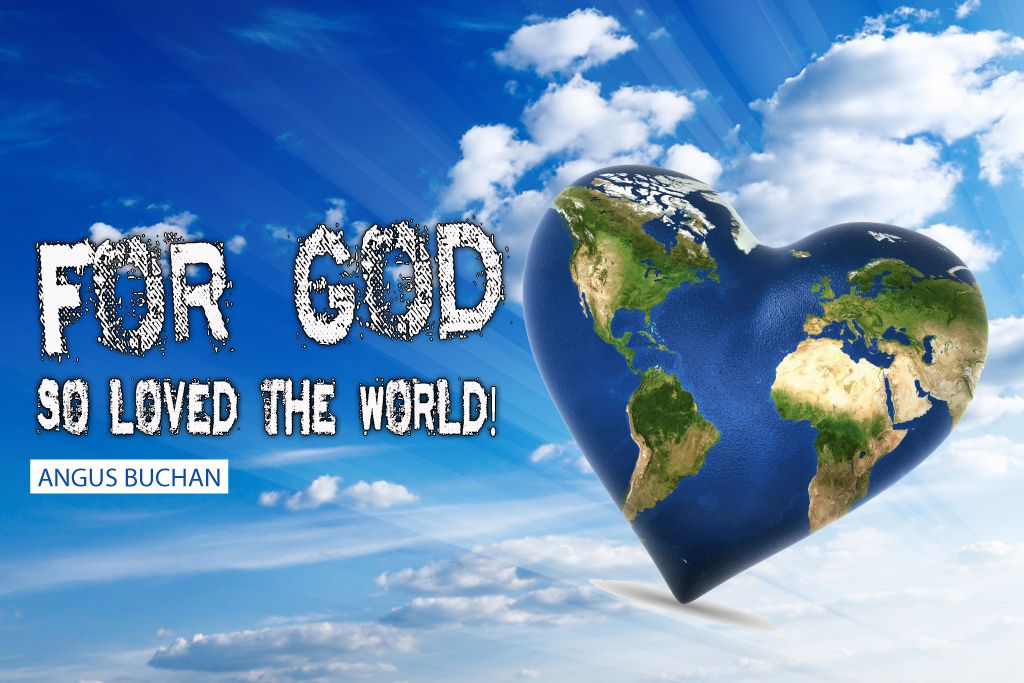 For God So Loved The World