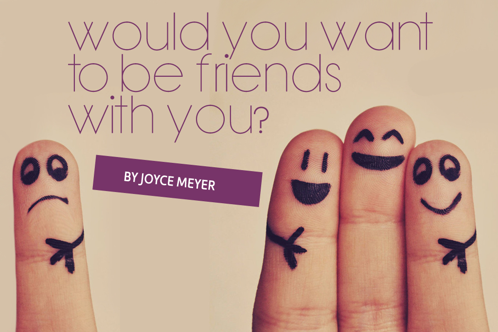 Would You Want to Be Friends with You?