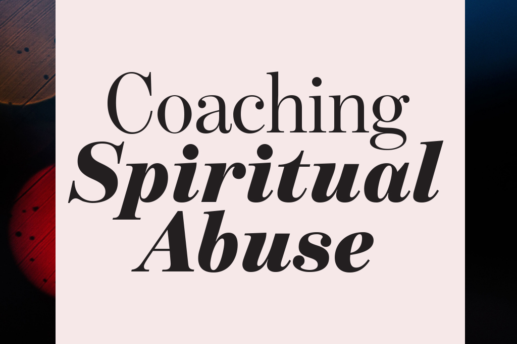 Coaching Spiritual Abuse