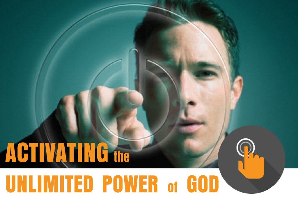 Activating the Unlimited Power of God