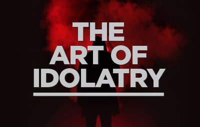 The Art of Idolatry