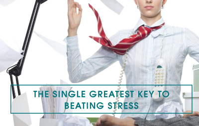 The Single Greatest Key to Beating Stress
